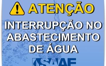 SAAE COMUNICA INTERRUPÇÃO NO ABASTECIMENTO DE ÁGUA